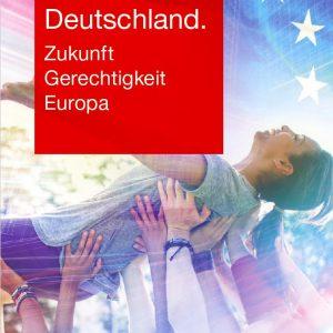 Das Titelbild des Zukunftsplan: Das moderne Deutschland. Unter der Europa und Deutschland Flagge wird eine Person von vielen anderen über den Köpfen auf Händen getragenZukunft Gerechtigkeit Europa